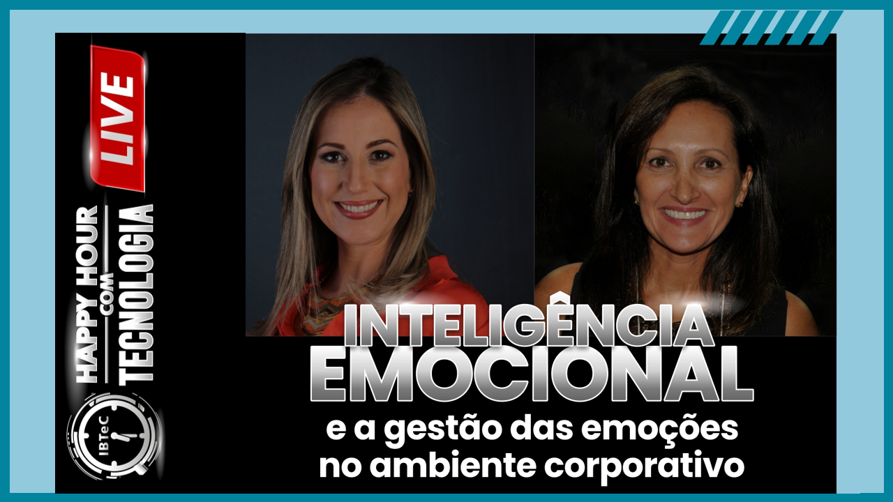 """""""Inteligência emocional e a gestão das emoçõesno ambiente corporativo"""", com Aline Dotta, no Happy Hourcom Tecnologia do IBTeC, dia 14 de setembro"""