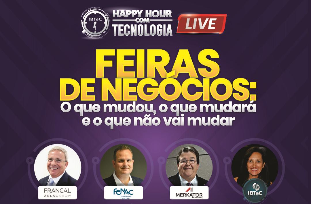 Futuro das feiras de negócios será tema do Happy Hour com Tecnologia do IBTeC na próxima quarta-feira, 12 de agosto