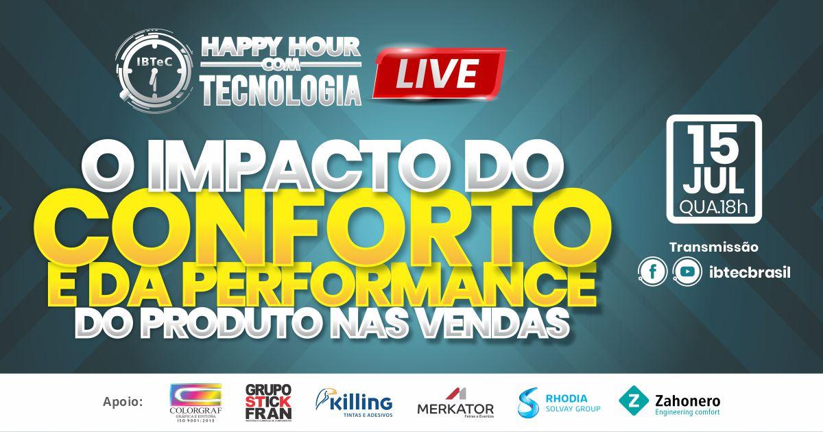 """Quarta-feira, 15 de julho:  Happy Hour do IBTeC discutirá  """"O impacto do conforto e da performance  do produto nas vendas"""""""