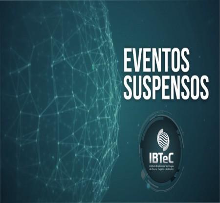 IBTeC suspende a realização de eventos, temporariamente